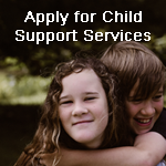 Apply for Child Support Services